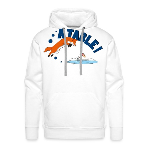 fox a table ! - Sweat-shirt à capuche Premium pour hommes