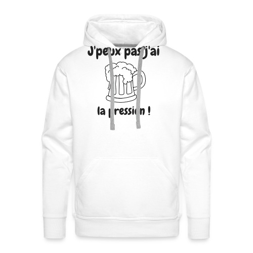 J'peux pas j'ai la pression ! - Sweat-shirt à capuche Premium pour hommes