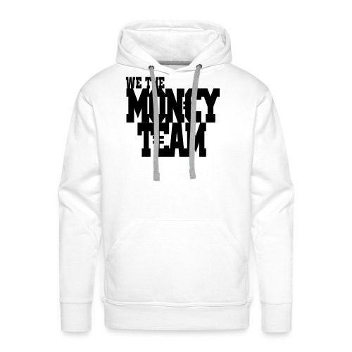 we the money team1 png - Mannen Premium hoodie