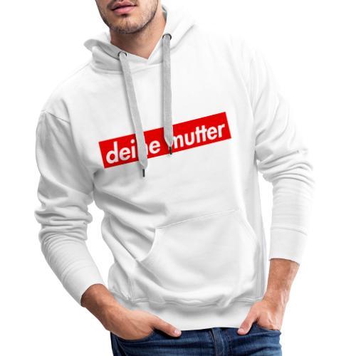 deine mutter - Männer Premium Hoodie