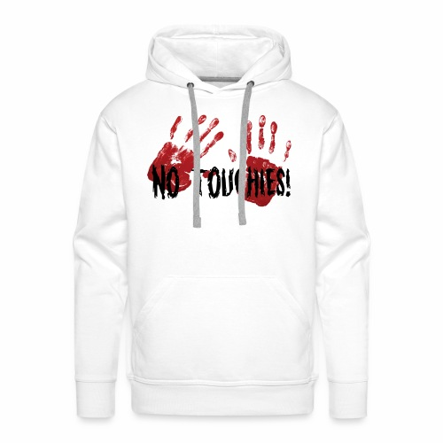 No Touchies 2 Bloody Hands Behind Black Text - Men's Premium Hoodie