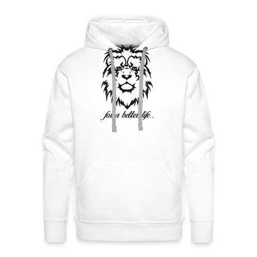for a better life - Men's Premium Hoodie