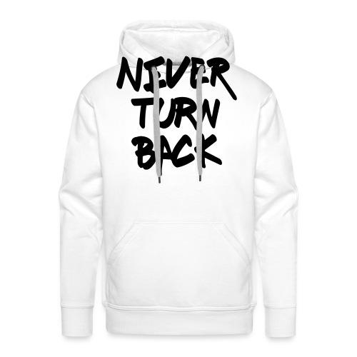 Never Turn Back - Männer Premium Hoodie