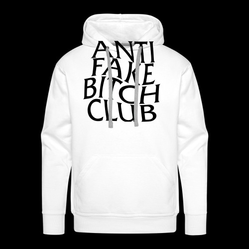 ANTI FAKE BITCH CLUB - Men's Premium Hoodie