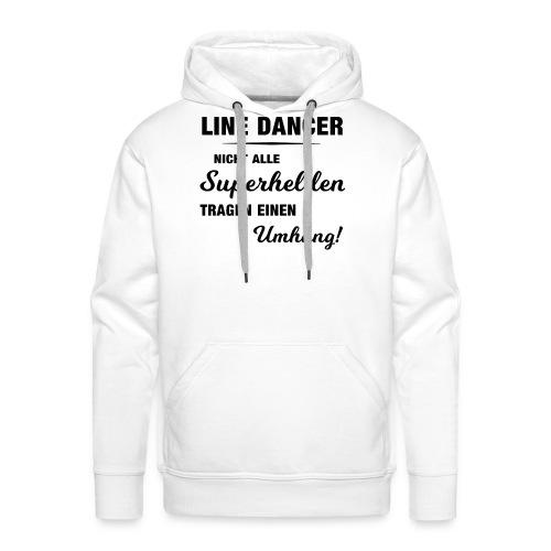 Linedancer-Shirt: Superhelden ohne Umhang - Männer Premium Hoodie