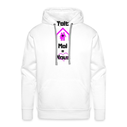 toit plus moi = nous - Sweat-shirt à capuche Premium pour hommes