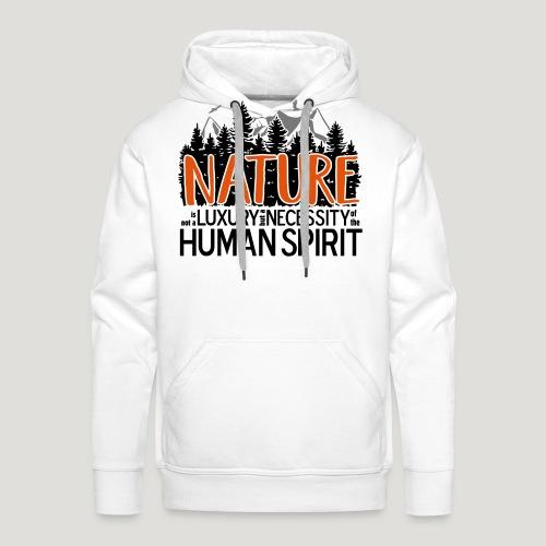 Nature is not a luxury ... für Naturliebhaber! - Männer Premium Hoodie