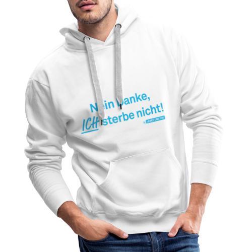 Ich sterbe nicht! - Männer Premium Hoodie