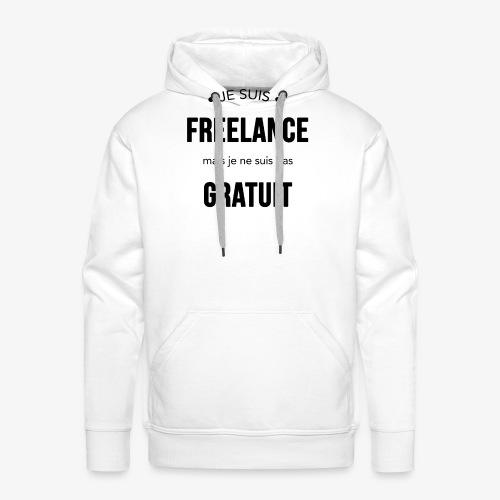 Freelance mais pas gratuit - Sweat-shirt à capuche Premium pour hommes