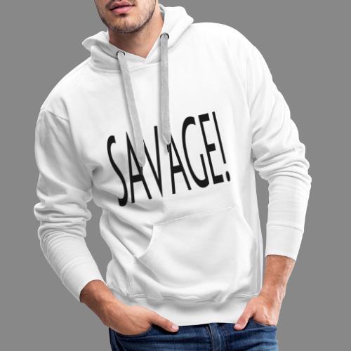 Savage! - Herre Premium hættetrøje