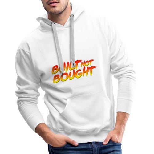 Built Not Bought - Sudadera con capucha premium para hombre