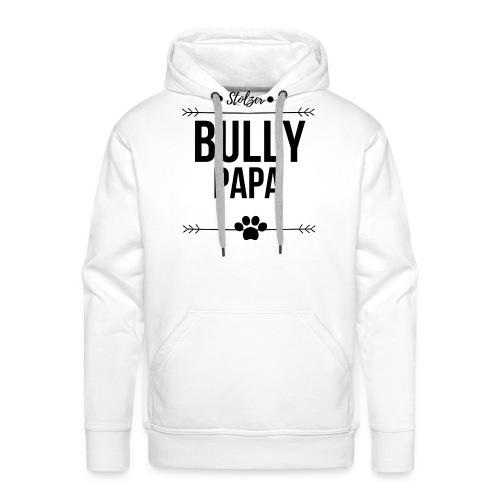 Bully Papa - Männer Premium Hoodie