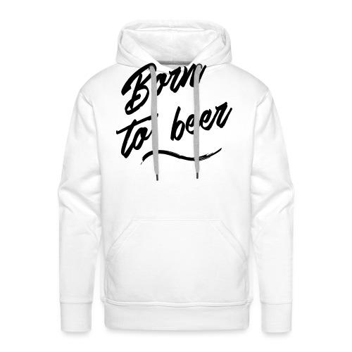 born to beer - Sweat-shirt à capuche Premium pour hommes