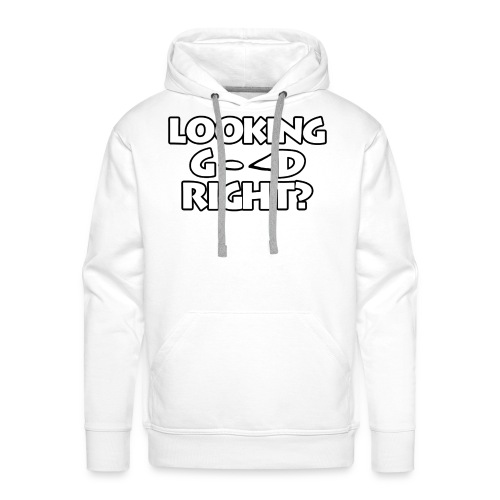 LOOKING GOOD - Men's Premium Hoodie