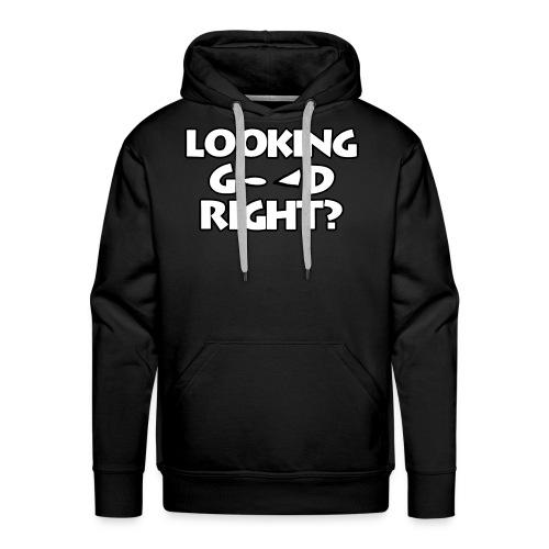 LOOKING GOOD - Men's Premium Hoodie