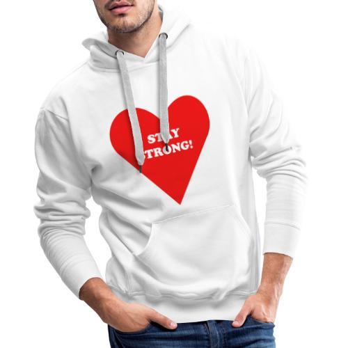 RESTEZ FORT! - Sweat-shirt à capuche Premium pour hommes