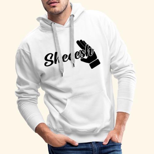 SHEEESH Yeah Cool Swag - Männer Premium Hoodie