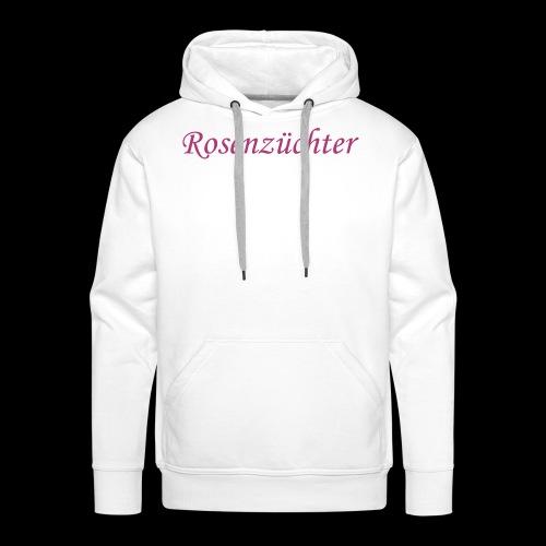 Rosenzuechter - Männer Premium Hoodie