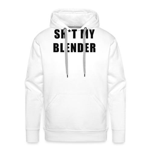 SH*T MY BLENDER - Men's Premium Hoodie
