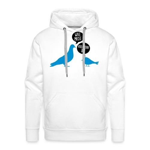 Wat must? - Mannen Premium hoodie