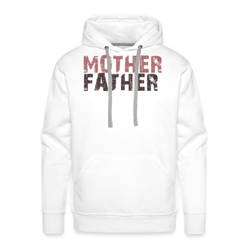MOTHER FATHER - Men's Premium Hoodie