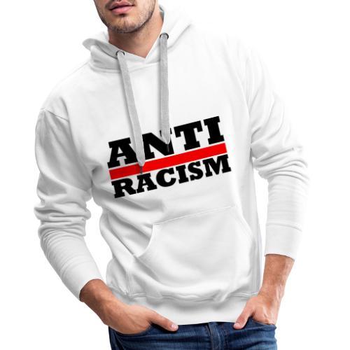 Anti Racism - Männer Premium Hoodie