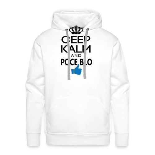 Keep calm and POCE BLO - Sweat-shirt à capuche Premium pour hommes