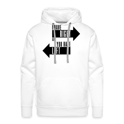 I have right and you have Left black - Männer Premium Hoodie
