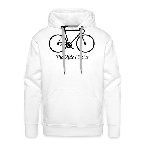 The Ride Choice! - Männer Premium Hoodie