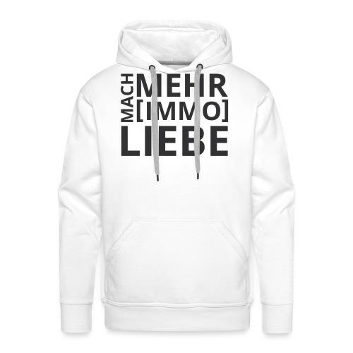 Mach mehr [Immo] Liebe! - Männer Premium Hoodie