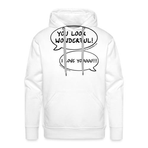 You look wonderful! - Männer Premium Hoodie
