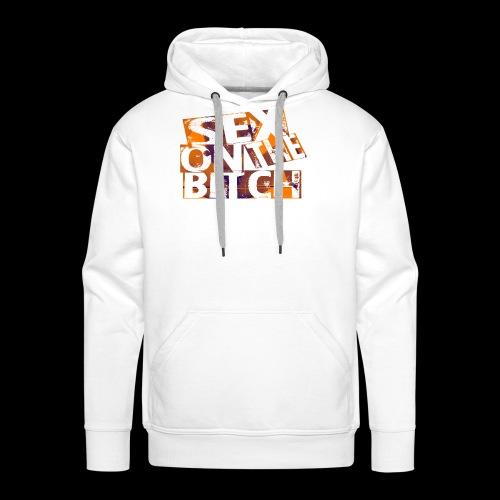 sex on the bitch - Sweat-shirt à capuche Premium pour hommes