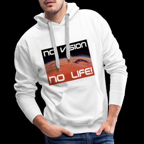 Mars: No vision, no life - Männer Premium Hoodie