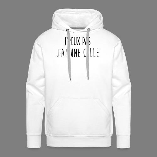 J'PEUX PAS, J'AI UNE COLLE [NOIR] - Sweat-shirt à capuche Premium pour hommes