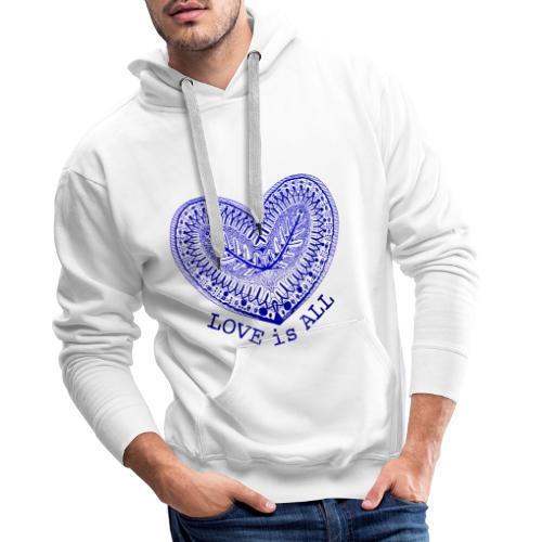 love is all - Mannen Premium hoodie