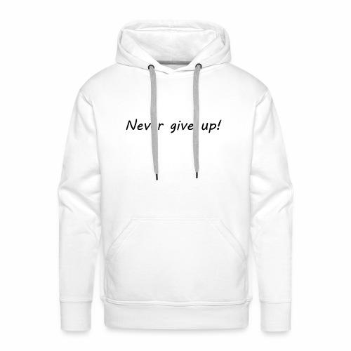 Never give up1 - Premiumluvtröja herr