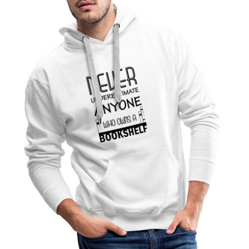 0147 Do not underestimate anyone with a bookshelf - Men's Premium Hoodie