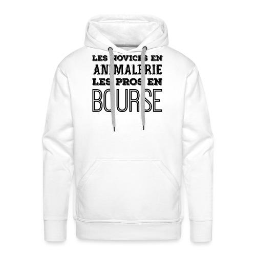 LES NOVICES EN ANIMALERIE LES PROS EN BOURSE NOIR - Sweat-shirt à capuche Premium pour hommes