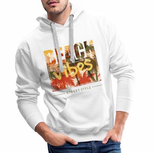 beach vibes street style - Männer Premium Hoodie
