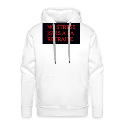 No stress jsuis a la retraite - Sweat-shirt à capuche Premium pour hommes