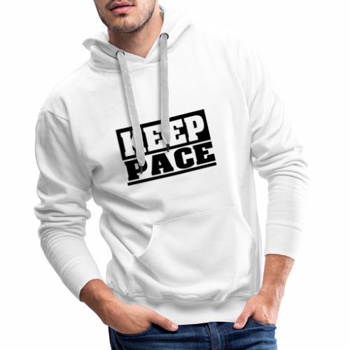 KEEP PACE Spruch, Schritt halten, schlicht, cool - Männer Premium Hoodie