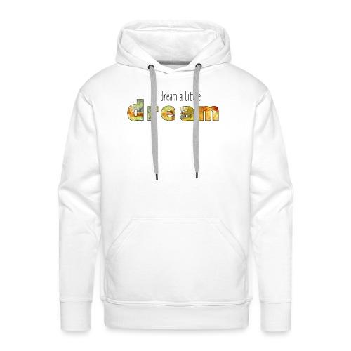 Dream a little dream - Men's Premium Hoodie