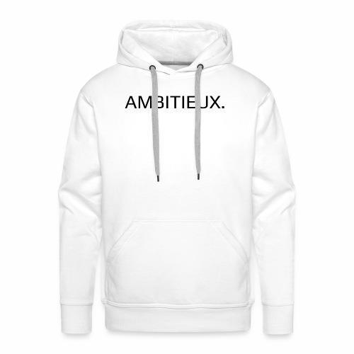 Ambitieux - Sweat-shirt à capuche Premium pour hommes