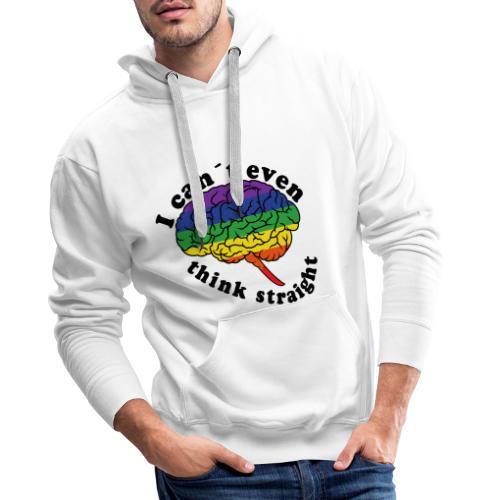 Ich kann nicht einmal klar denken | LGBT - Männer Premium Hoodie