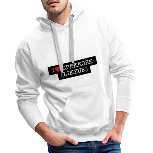 I LOVE SPEKKOEK(LIKEUR) - Mannen Premium hoodie