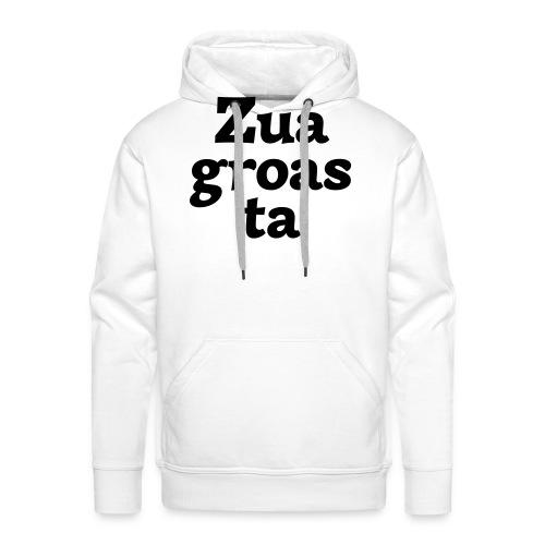 Zuagroasta - Männer Premium Hoodie