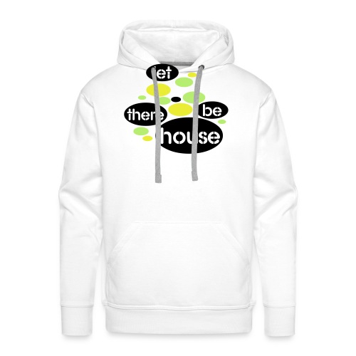 Let There Be House - Mannen Premium hoodie