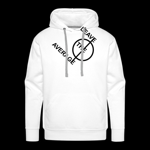 leave the average - Männer Premium Hoodie