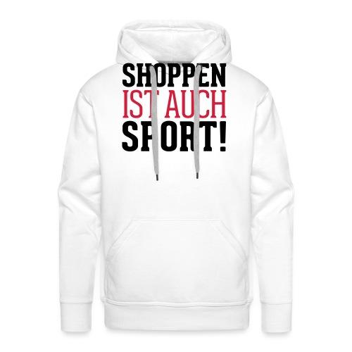 Shoppen ist auch Sport! - Männer Premium Hoodie