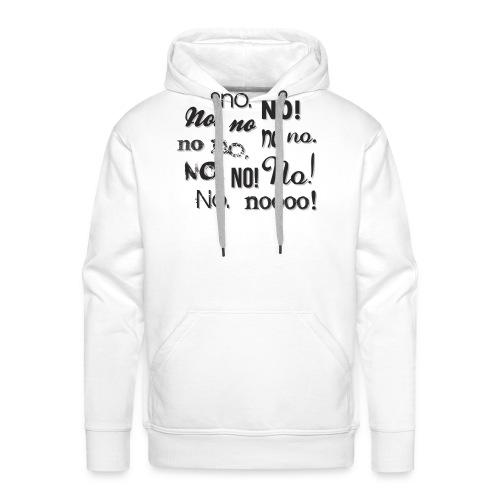 No. Einfach nur NO! - Männer Premium Hoodie
